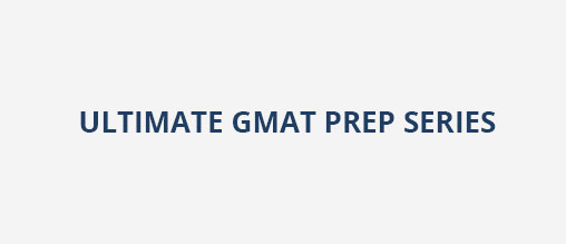 Ultimate GMAT Prep Series
